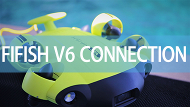 FIFISH V6 Connection